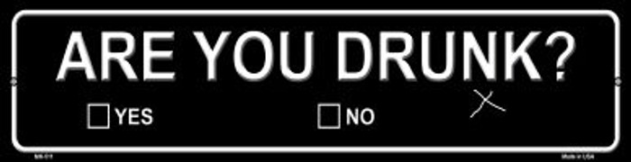 Are You Drunk Novelty Mini Metal Street Sign MK-511