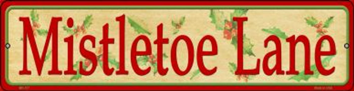 Mistletoe Lane Novelty Mini Metal Street Sign MK-517