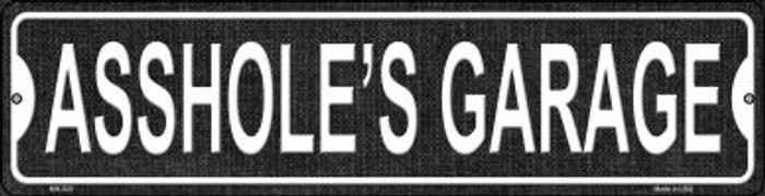 Assholes Garage Novelty Mini Metal Street Sign MK-520