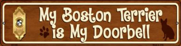 Boston Terrier Is My Doorbell Novelty Mini Metal Street Sign MK-616