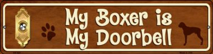 Boxer Is My Doorbell Novelty Mini Metal Street Sign MK-621