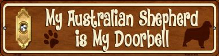 Australian Shepard Is My Doorbell Novelty Mini Metal Street Sign MK-625