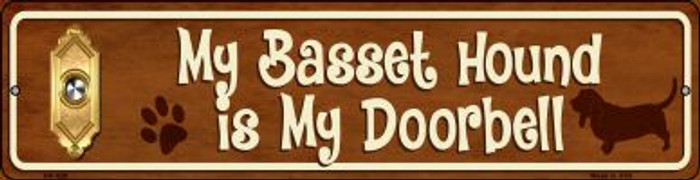 Basset Hound Is My Doorbell Novelty Mini Metal Street Sign MK-626