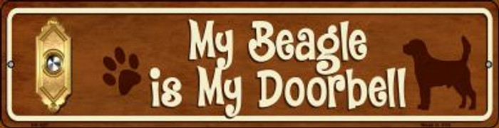 Beagle Is My Doorbell Novelty Mini Metal Street Sign MK-627