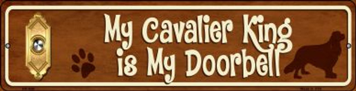 Cavalier King Is My Doorbell Novelty Mini Metal Street Sign MK-630