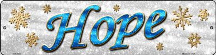 Hope With Snowflakes Novelty Mini Metal Street Sign MK-652