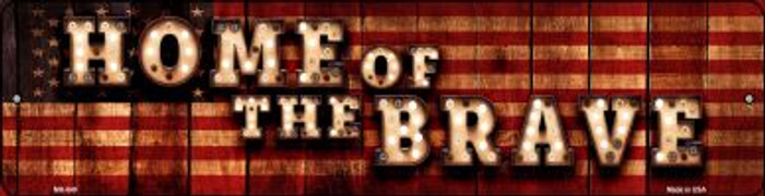 Home of the Brave Novelty Mini Metal Street Sign MK-849