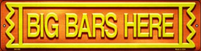 Big Bars Here Novelty Mini Metal Street Sign MK-898
