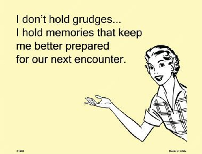 I don't hold grudges E-Cards Metal Novelty Small Parking Sign
