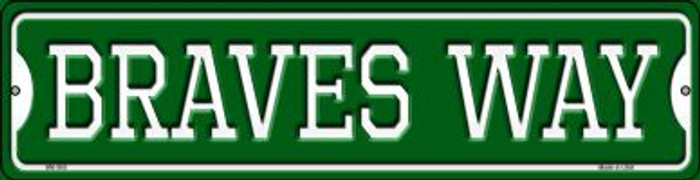 Braves Way Novelty Mini Metal Street Sign MK-980