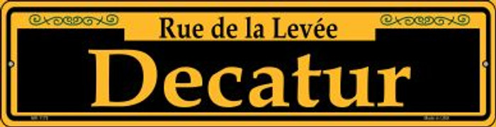 Decatur Yellow Novelty Mini Metal Street Sign MK-1178