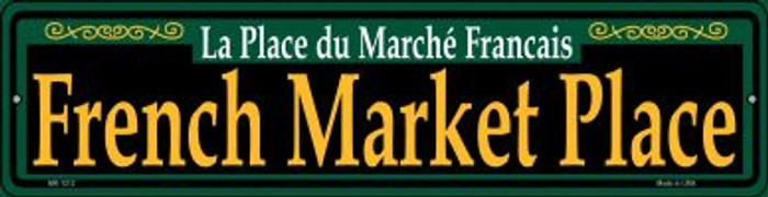 French Market Place Green Novelty Mini Metal Street Sign MK-1212