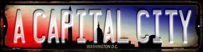 Washington DC A Capital City Novelty Mini Metal Street Sign MK-1244