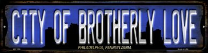 Philadelphia Pennsylvania City of Brotherly Love Novelty Mini Metal Street Sign MK-1255
