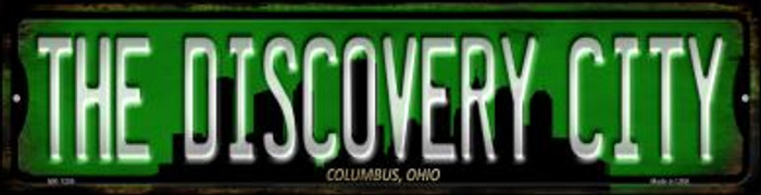 Columbus Ohio The Discovery City Novelty Mini Metal Street Sign MK-1259