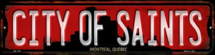 Montreal Quebec The City of Saints Novelty Mini Metal Street Sign MK-1261
