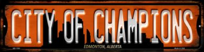 Edmonton Alberta City of Champions Novelty Mini Metal Street Sign MK-1264