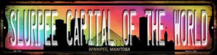 Winnipeg Manitoba Slurpee Capital of the World Novelty Mini Metal Street Sign MK-1265