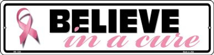 Believe In A Cure Pink Ribbon Breast Cancer Novelty Mini Metal Street Sign MK-1300