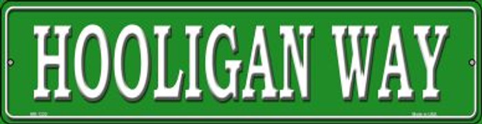 Hooligan Way Novelty Mini Metal Street Sign MK-1330