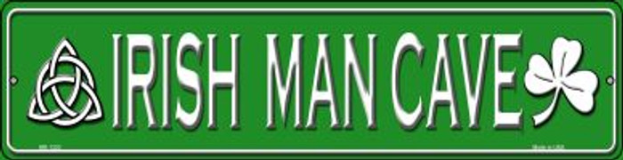 Irish Man Cave Novelty Mini Metal Street Sign MK-1333
