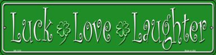 Luck Love Laughter Novelty Mini Metal Street Sign MK-1335
