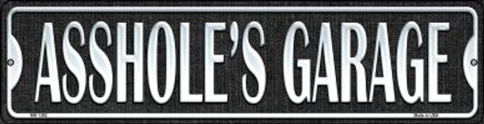 Asshole's Garage Novelty Mini Metal Street Sign MK-1362