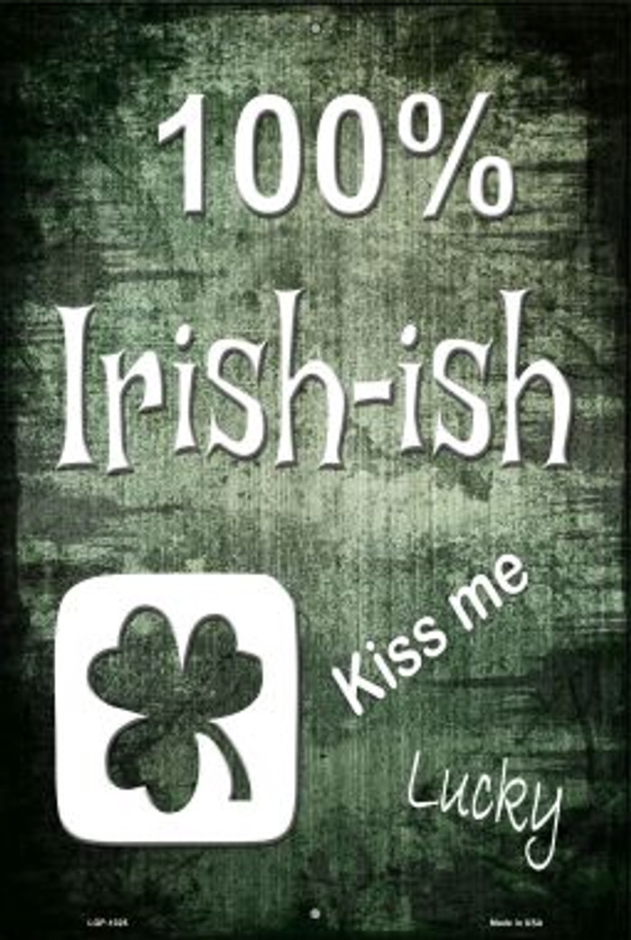 100% Irish-ish Novelty Metal Large Parking Sign LGP-1025
