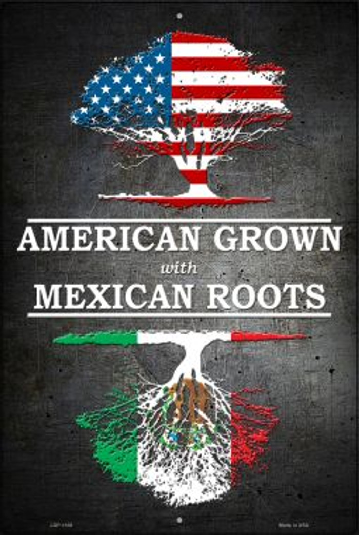 American Grown Mexican Roots Novelty Metal Large Parking Sign LGP-1106