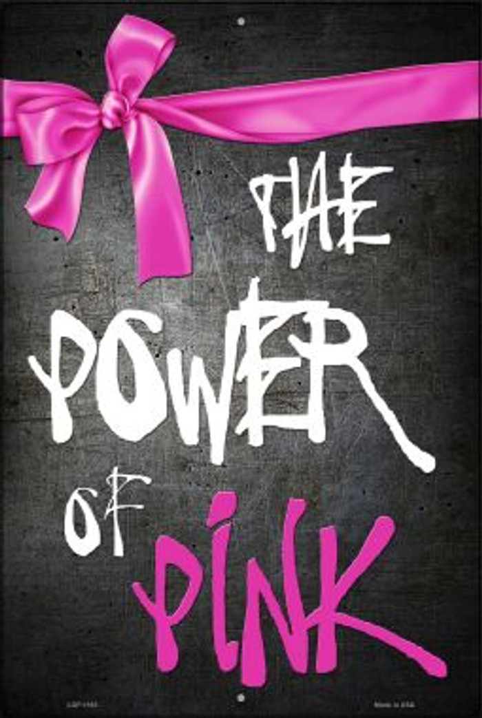 The Power Of Pink Breast Cancer Novelty Metal Large Parking Sign LGP-1183