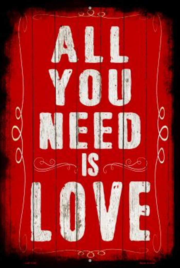 All You Need Is Love Novelty Metal Large Parking Sign LGP-1189