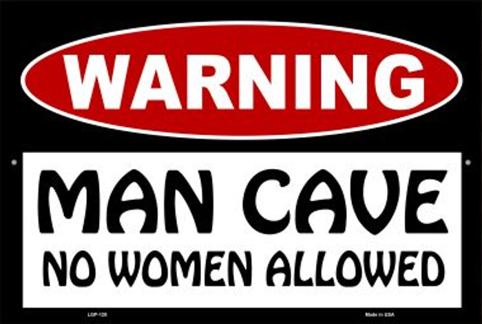 Man Cave No Woman Allowed Novelty Metal Large Parking Sign LGP-120