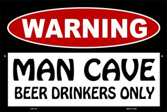 Man Cave Beer Drinkers Only Novelty Metal Large Parking Sign LGP-121