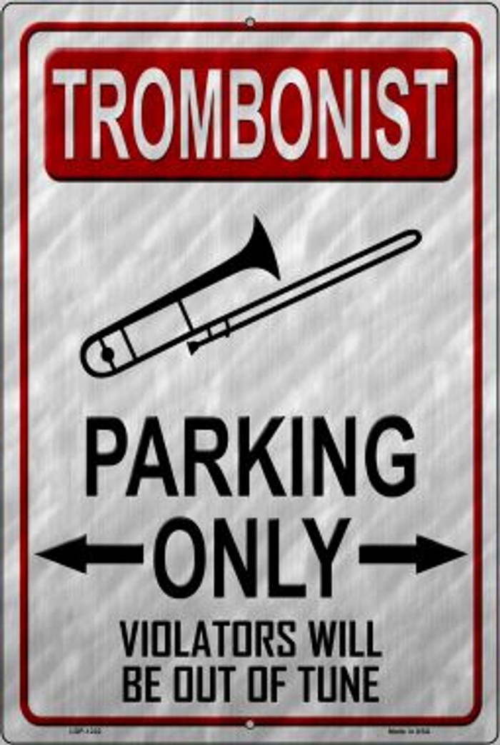 Trombonist Parking Novelty Metal Large Parking Sign LGP-1222