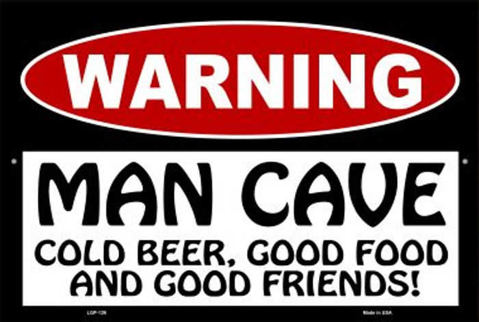 Man Cave Cold Beer Good Friends Novelty Metal Large Parking Sign LGP-126