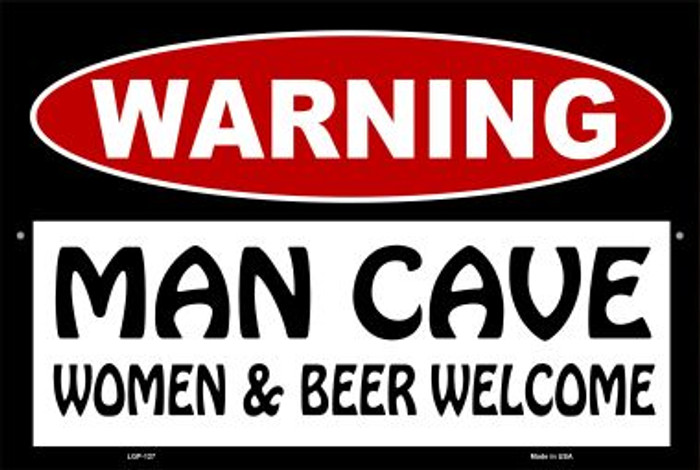 Man Cave Women And Beer Welcome Novelty Metal Large Parking Sign LGP-127