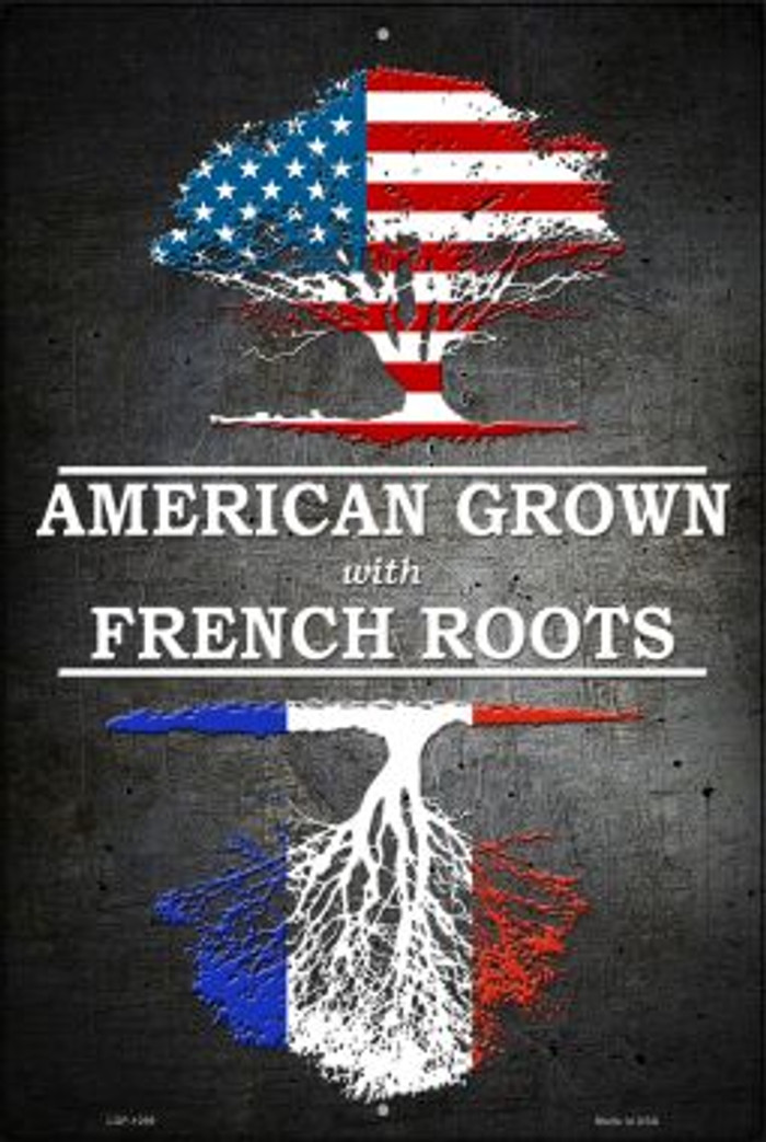 American Grown French Roots Novelty Metal Large Parking Sign LGP-1299