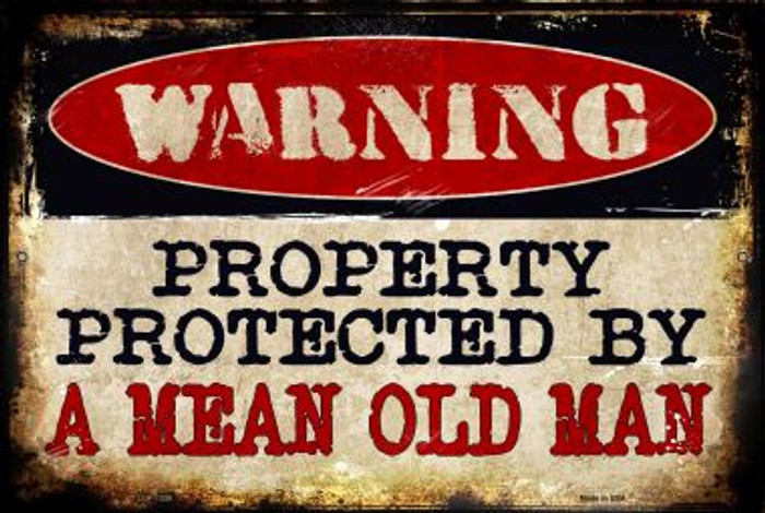 A Mean Old Man Novelty Metal Large Parking Sign LGP-1338