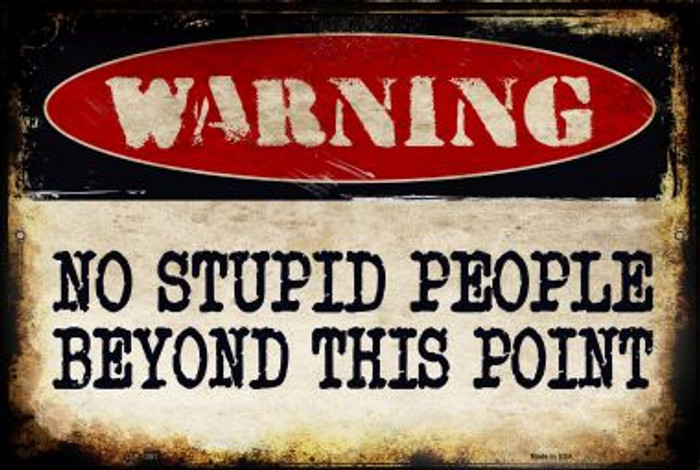 No Stupid People Novelty Metal Large Parking Sign LGP-1351