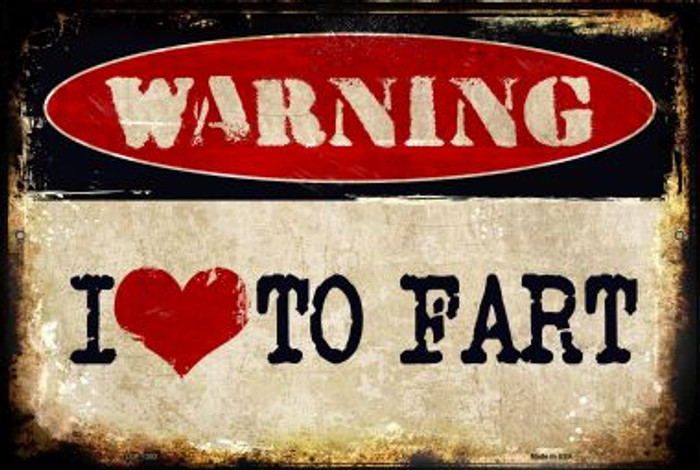 I Love To Fart Novelty Metal Large Parking Sign LGP-1353