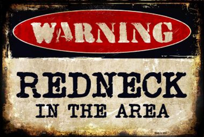 Redneck In The Area Novelty Metal Large Parking Sign LGP-1369
