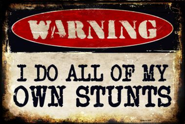 I Do Own Stunts Novelty Metal Large Parking Sign LGP-1373