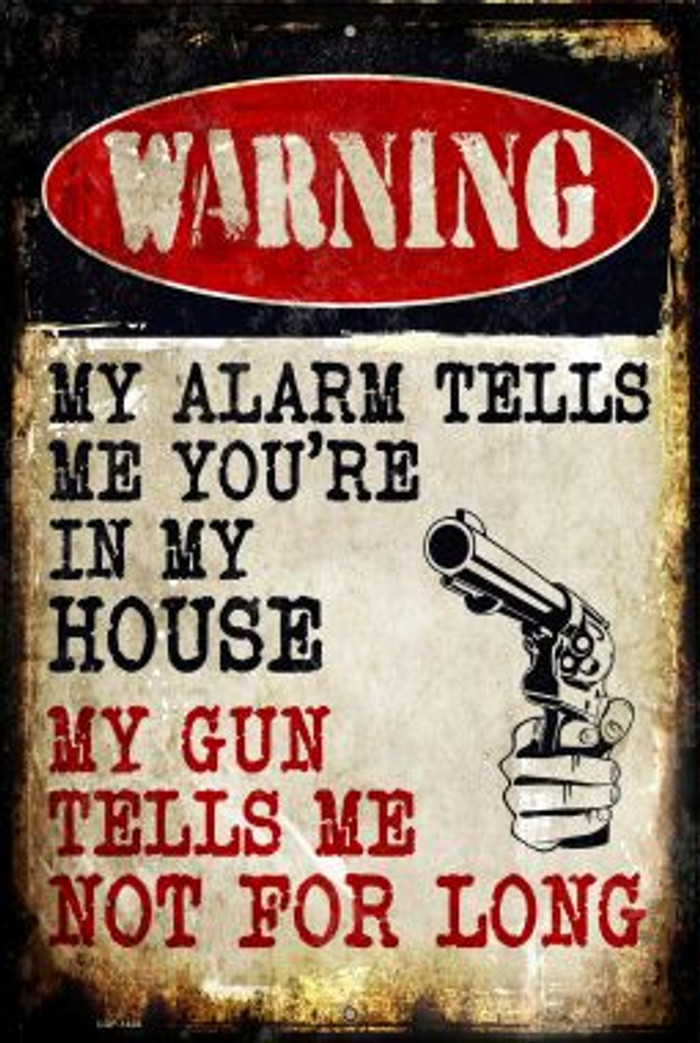 My Alarm My Gun Novelty Metal Large Parking Sign LGP-1438