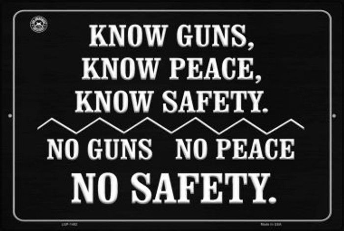 Know Guns People Safety Novelty Metal Large Parking Sign LGP-1492