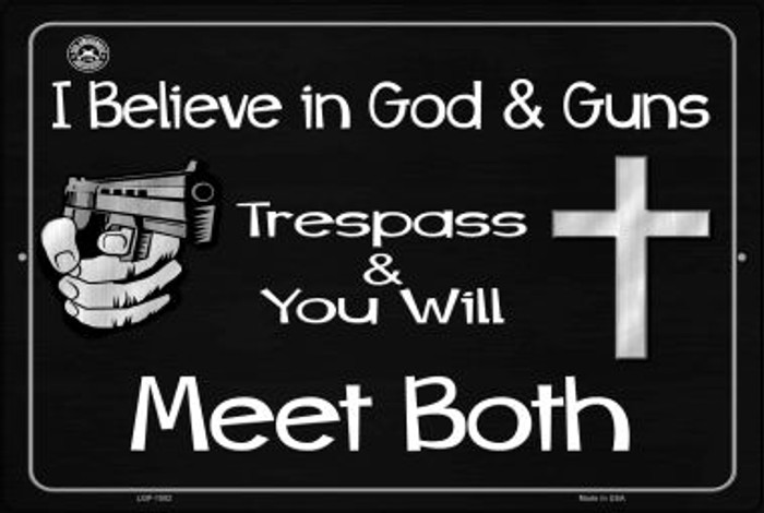 I Believe In God and Guns Novelty Metal Large Parking Sign LGP-1502