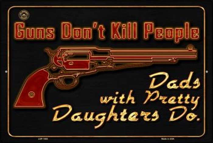 Guns Don't Kill People Novelty Metal Large Parking Sign LGP-1503