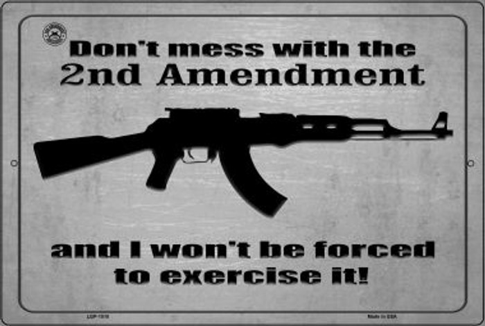 Don't Mess With The 2nd Amendment Novelty Metal Large Parking Sign LGP-1510