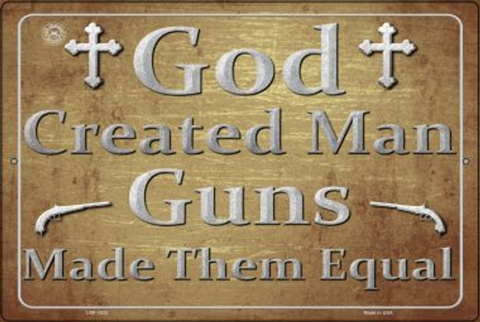 God Created Man Guns Made Them Equal Novelty Metal Large Parking Sign LGP-1523
