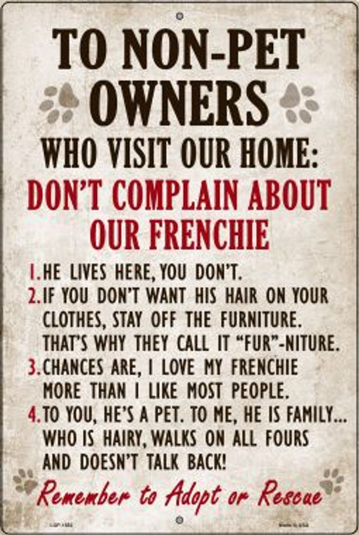 Don't Complain About Our Frenchie Novelty Metal Large Parking Sign LGP-1552