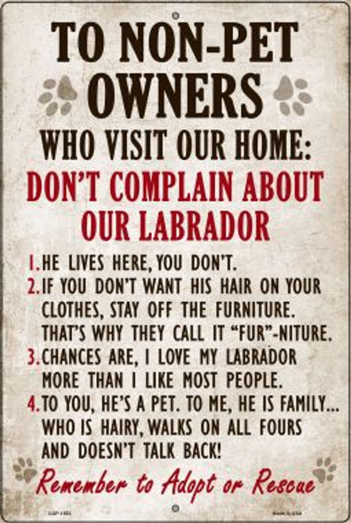 Don't Complain About Our Labrador Novelty Metal Large Parking Sign LGP-1553